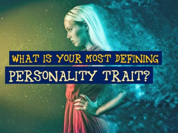 What Is Your Most Defining Personality Trait?