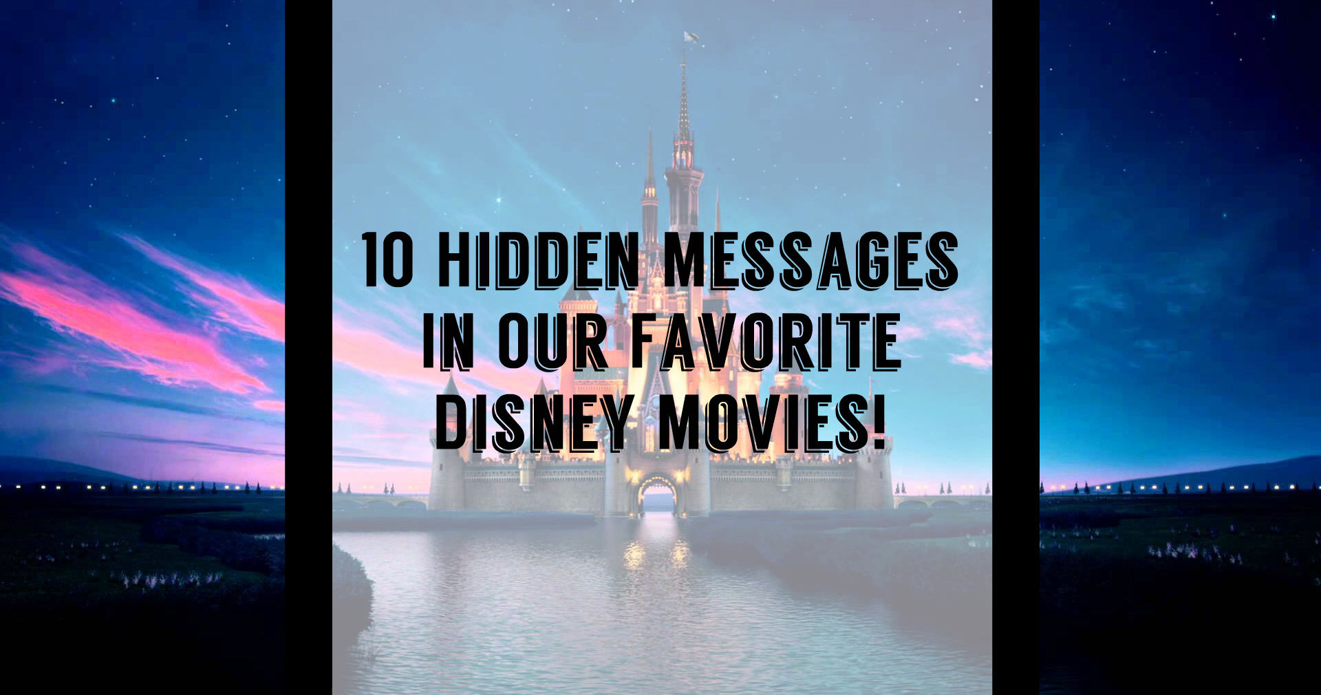 10 Alarming Hidden Messages In Our Favorite Disney Movies