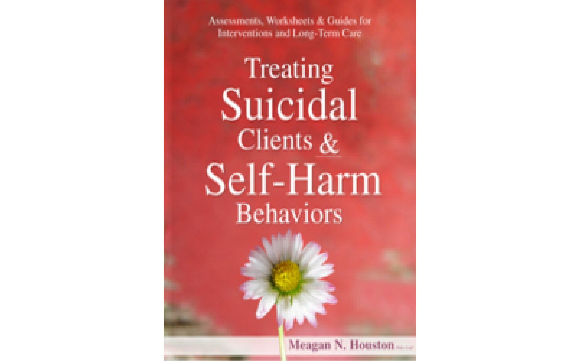 Treating Suicidal Clients Amp Self Harm Behaviors