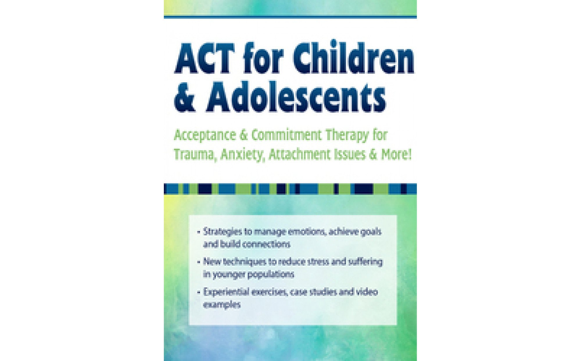 Act For Children Amp Adolescents Acceptance Amp Commitment Therapy Dvd Media