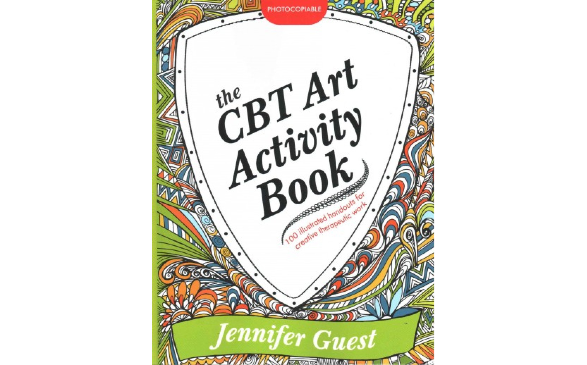 The Cbt Art Activity Book 100 Illustrated Handouts For