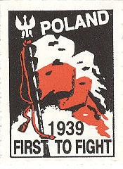 "Poland became the ""First to Fight"" the Germans and fought them longer than anyone else."