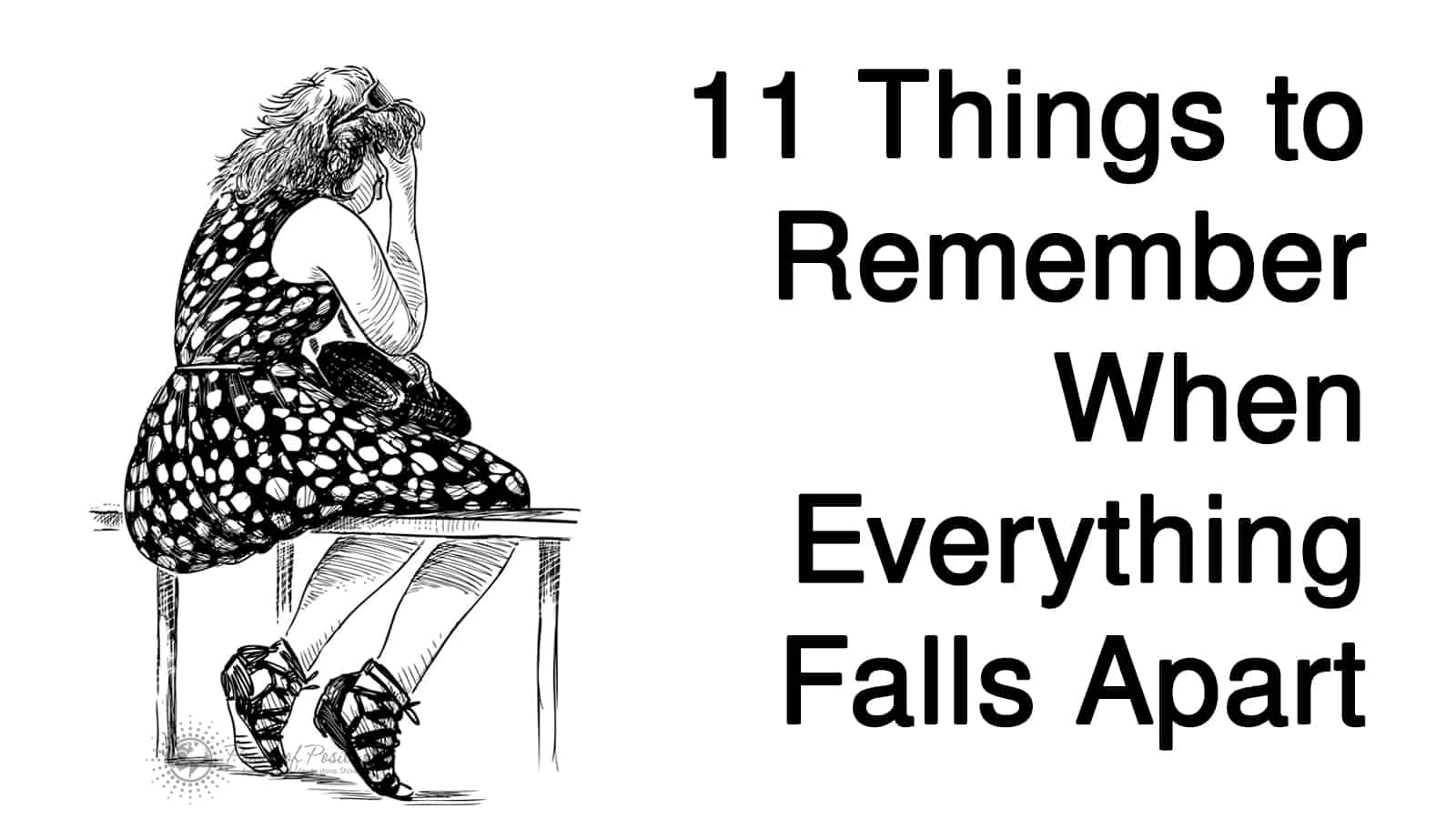11 Things to Remember When Everything Falls Apart
