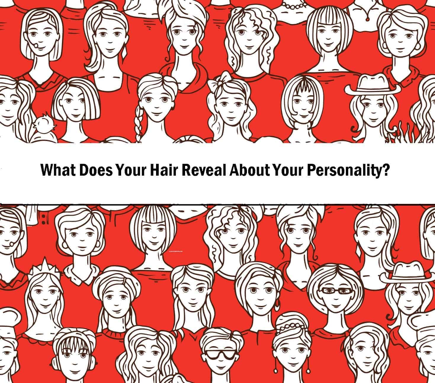 What Does Your Hair Reveal About Your Personality