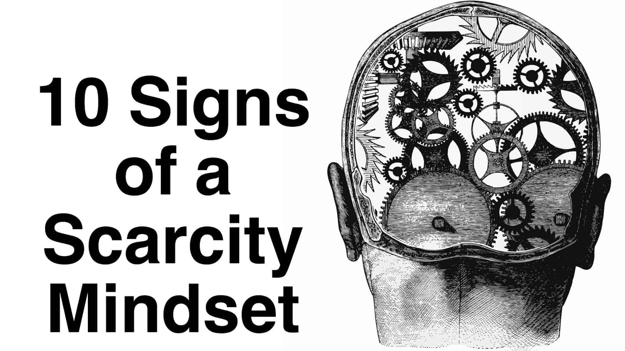 10 Signs Of A Scarcity Mindset