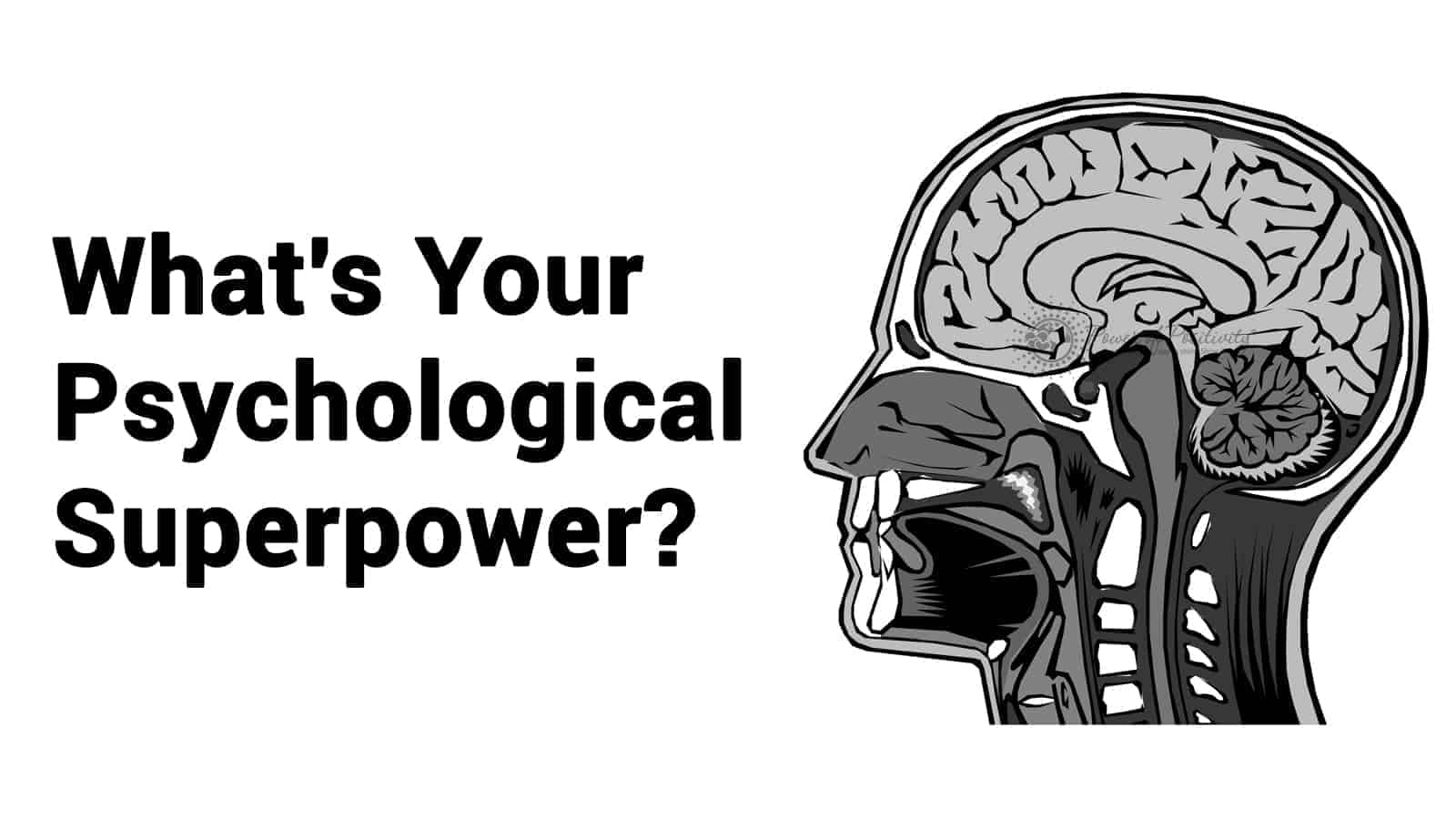 What Is Your Psychological Superpower