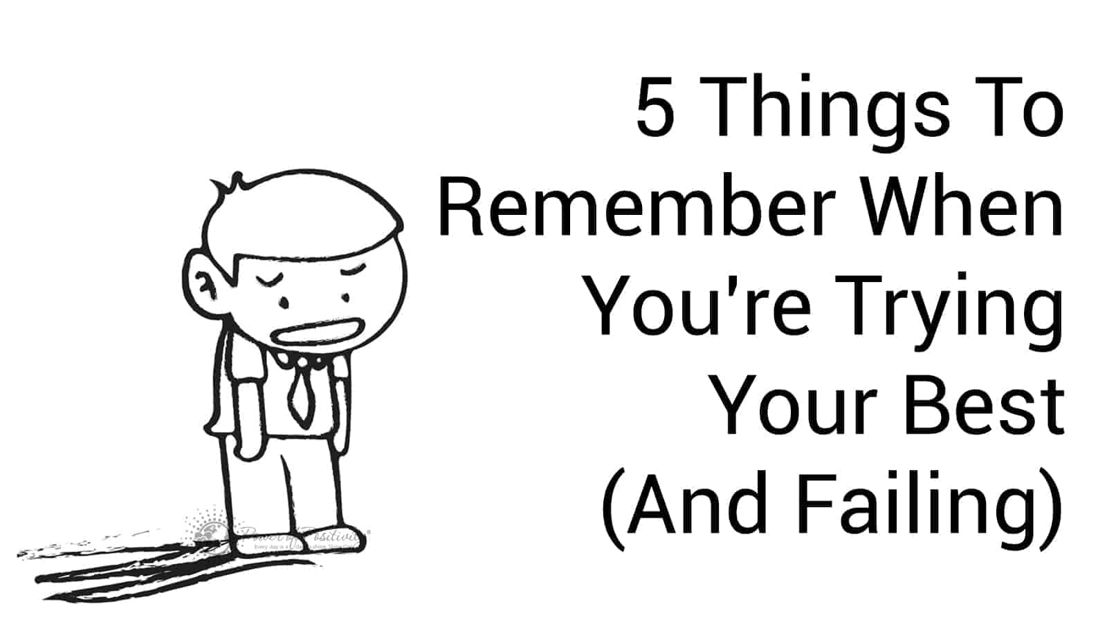 5 Things To Remember When You're Trying Your Best (And