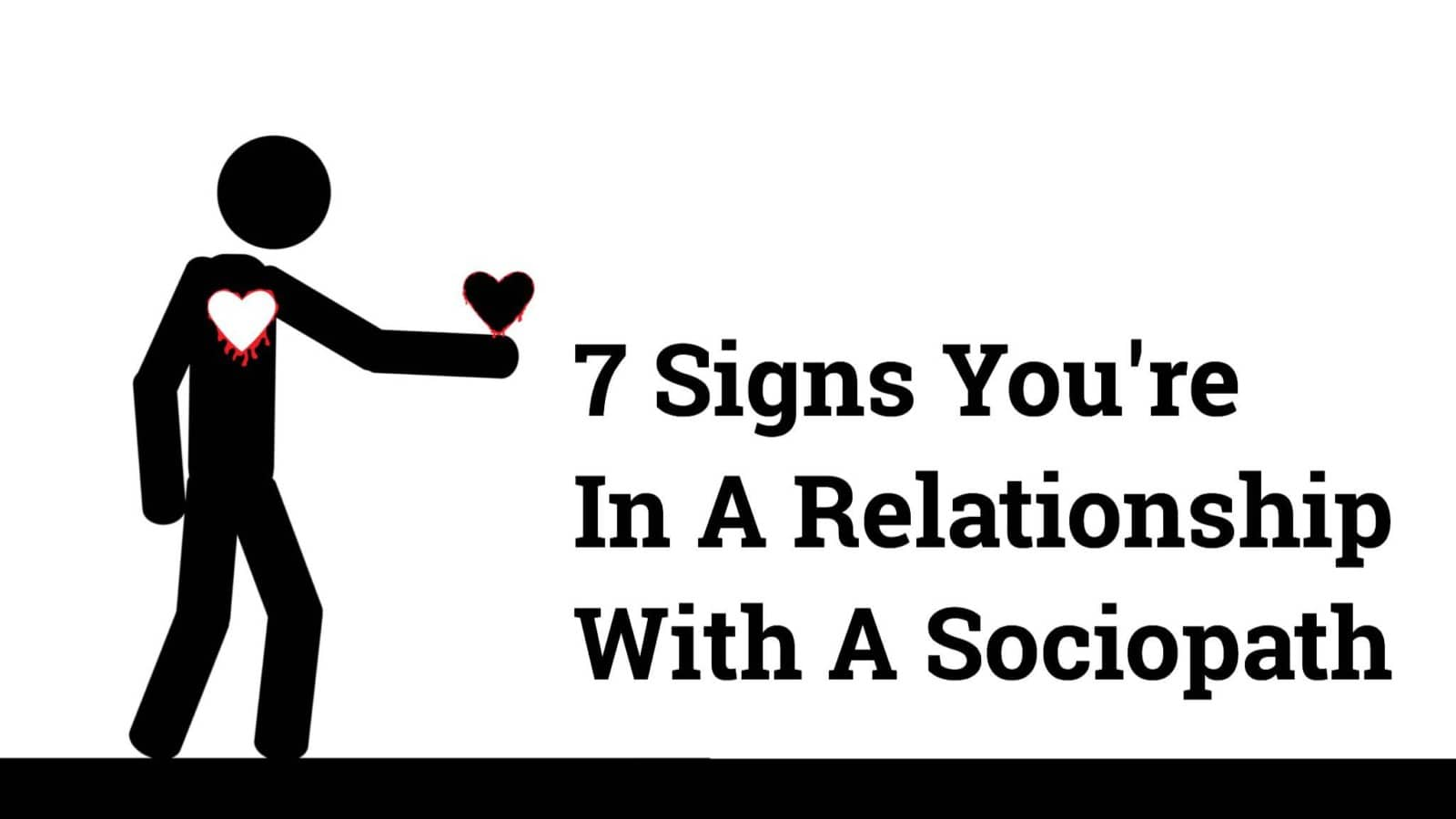 7 Signs You're In A Relationship With A Sociopath