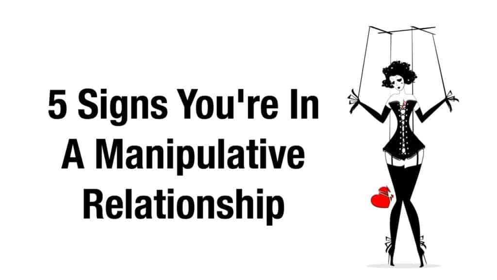 5 Signs You're In A Manipulative Relationship