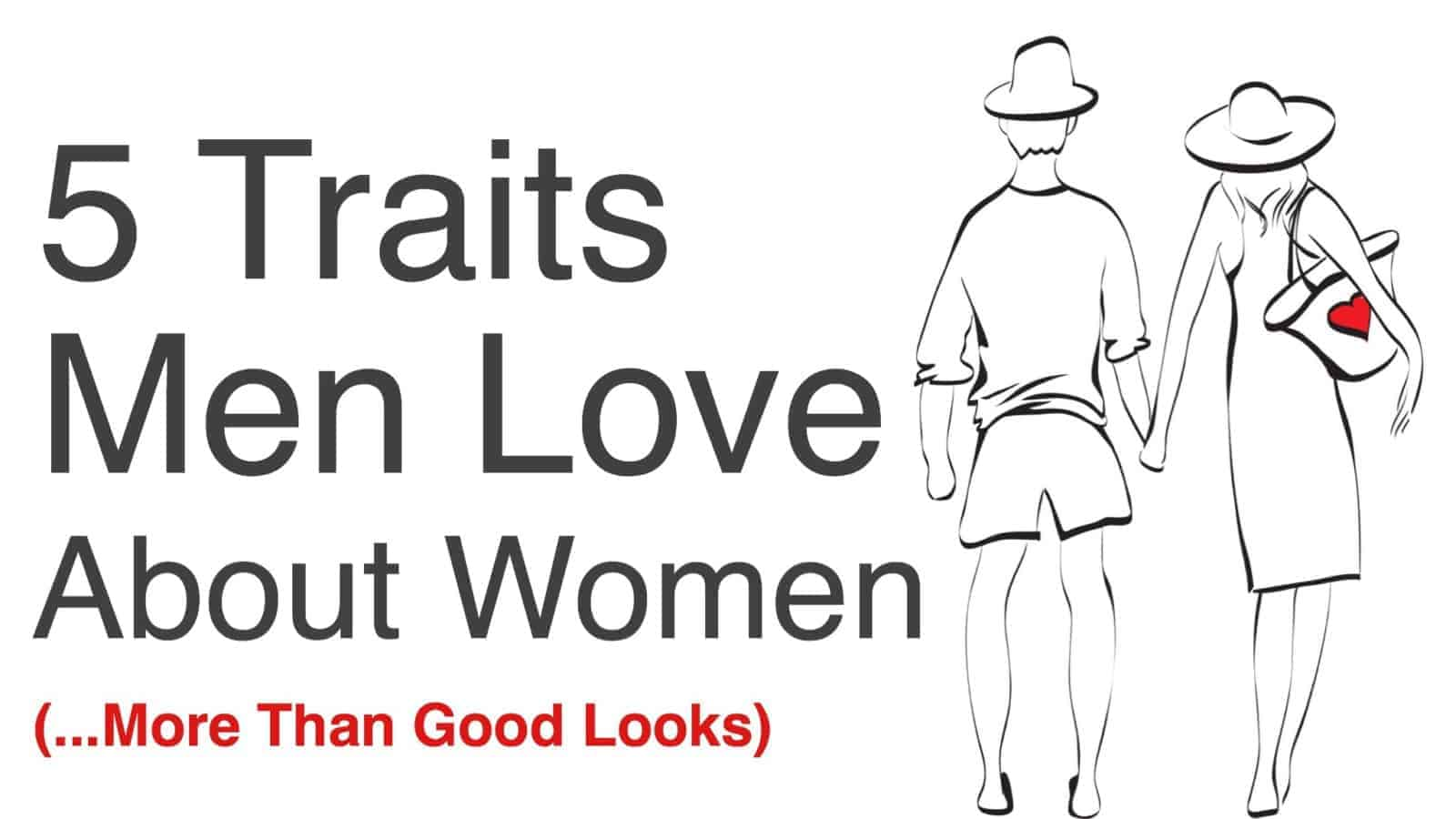 5 Traits Men Love About Women (More Than Good Looks)