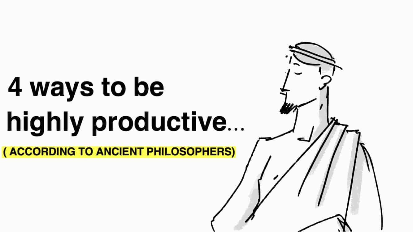 Ancient Philosophers Explain 4 Ways To Be Highly Productive