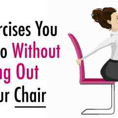 Chair Exercises For Abs Office Headrest Attachment India 6 You Can Do Without Getting Out Of Your