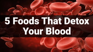 5 Foods that detox your blood