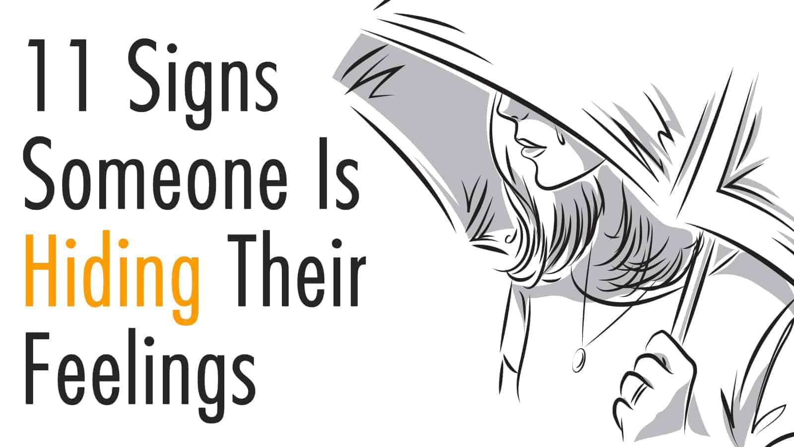 11 Signs Someone Is Hiding Their Feelings