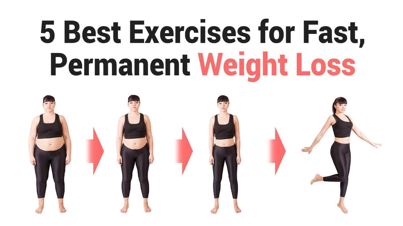 5 Best Exercises For Fast Permanent Weight Loss