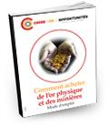 couverture Comment acheter de l'or physique et des minières