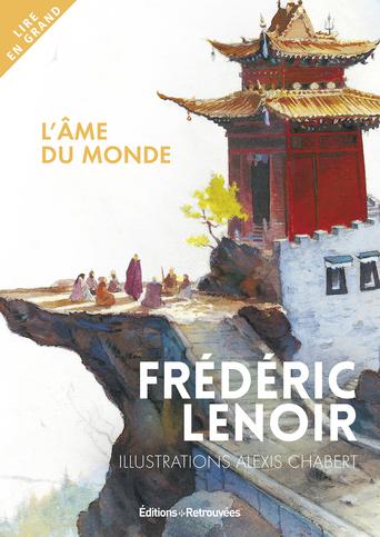 Frederic Lenoir L Ame Du Monde : frederic, lenoir, monde, L'âme, Monde, Illustré, Québec, Loisirs