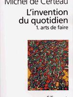 Michel De Certeau L'invention Du Quotidien : michel, certeau, l'invention, quotidien, L'Invention, Quotidien, Volume, Faire, France, Culture
