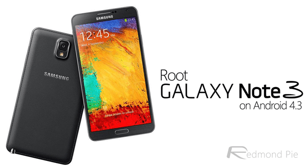 How To Root Galaxy Note 3 On Android 4.3 [Tutorial] | Redmond Pie