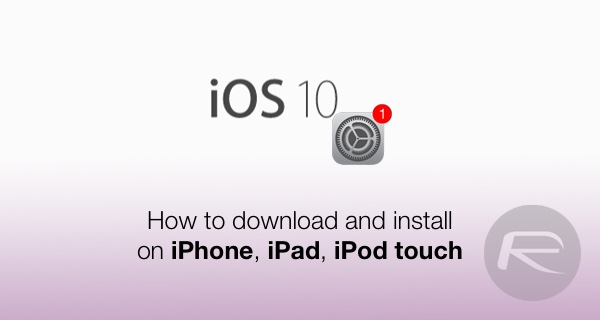 Download iOS 10 Beta 4 & Install On iPhone 6s, 6, Plus, SE