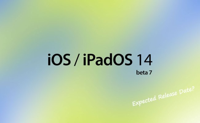 Ios 14 Beta 7 Download Release Date Here S When To Expect