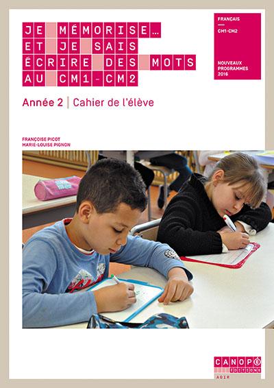Je Mémorise Et Je Sais écrire Des Mots Ce2 Cm1 : mémorise, écrire, Cahier, L'élève, Mémorise..., CM1-CM2, Année, Réseau, Canopé