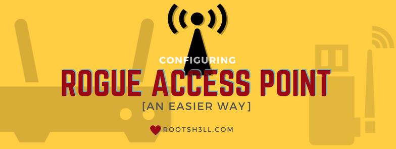 rogue access point rootsh3ll