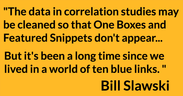 A quote by Bill Slawski about why correlation studies can't be trusted