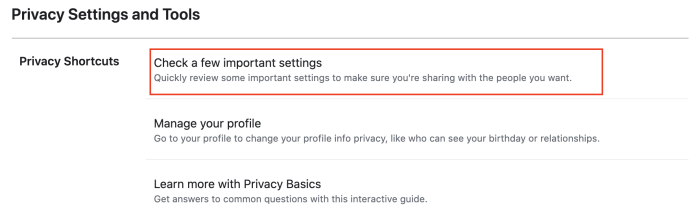 Facebook offers a helpful privacy shortcut that will help you check a few important settings.