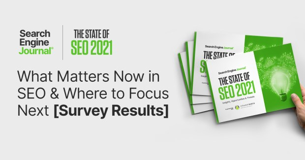 What Matters Now in SEO & Where to Focus Next [Survey Results] via @sejournal, @... - MANNY CONOR 3 - 2021