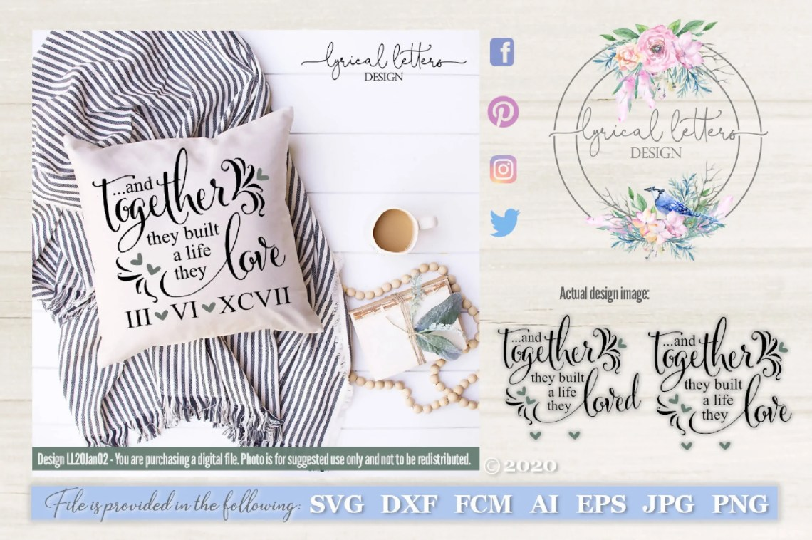 Download Together They Built a Life They Love/Loved SVG Cut File ...