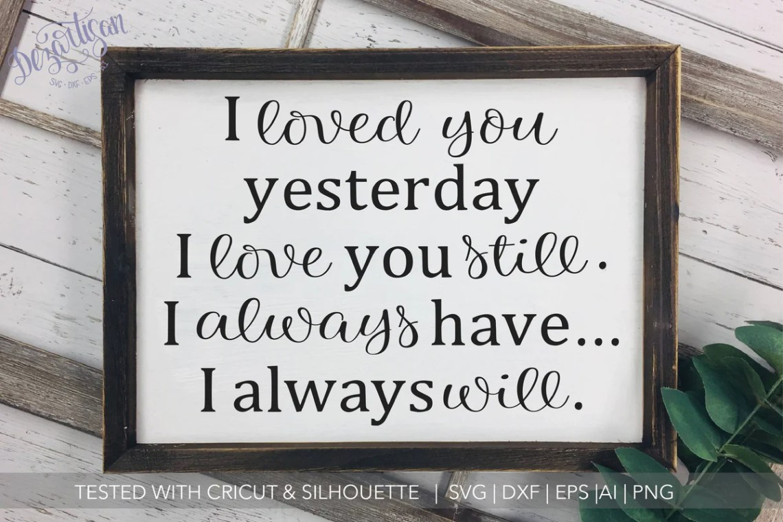 Download I loved you yesterday I love you still SVG | DXF Cut File ...