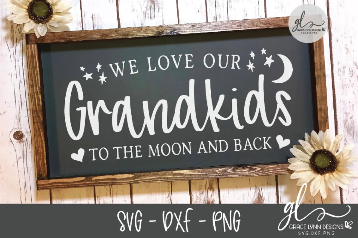 Download We Love Our Grandkids To The Moon And Back - SVG Cut File ...
