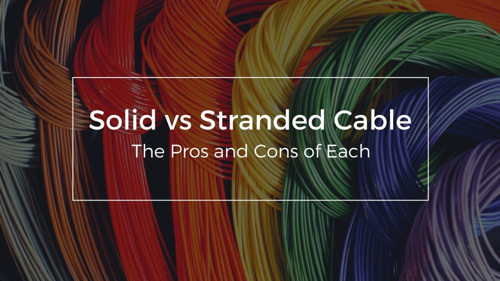 medium resolution of solid vs stranded cable