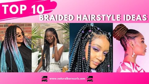 The 10 Best Braided Hairstyles For Natural Hair Spring Summer
