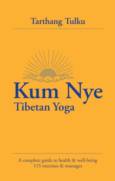 Kum Nye - Tibetan Yoga - Dharma Publishing