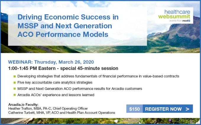 Webinar Driving Economic Success In Mssp And Next Generation Aco Perf Healthexecstore