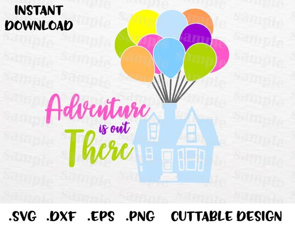 Up House Quote Adventure Is Out There Inspired Cutting File In Svg E Enchantedsvg
