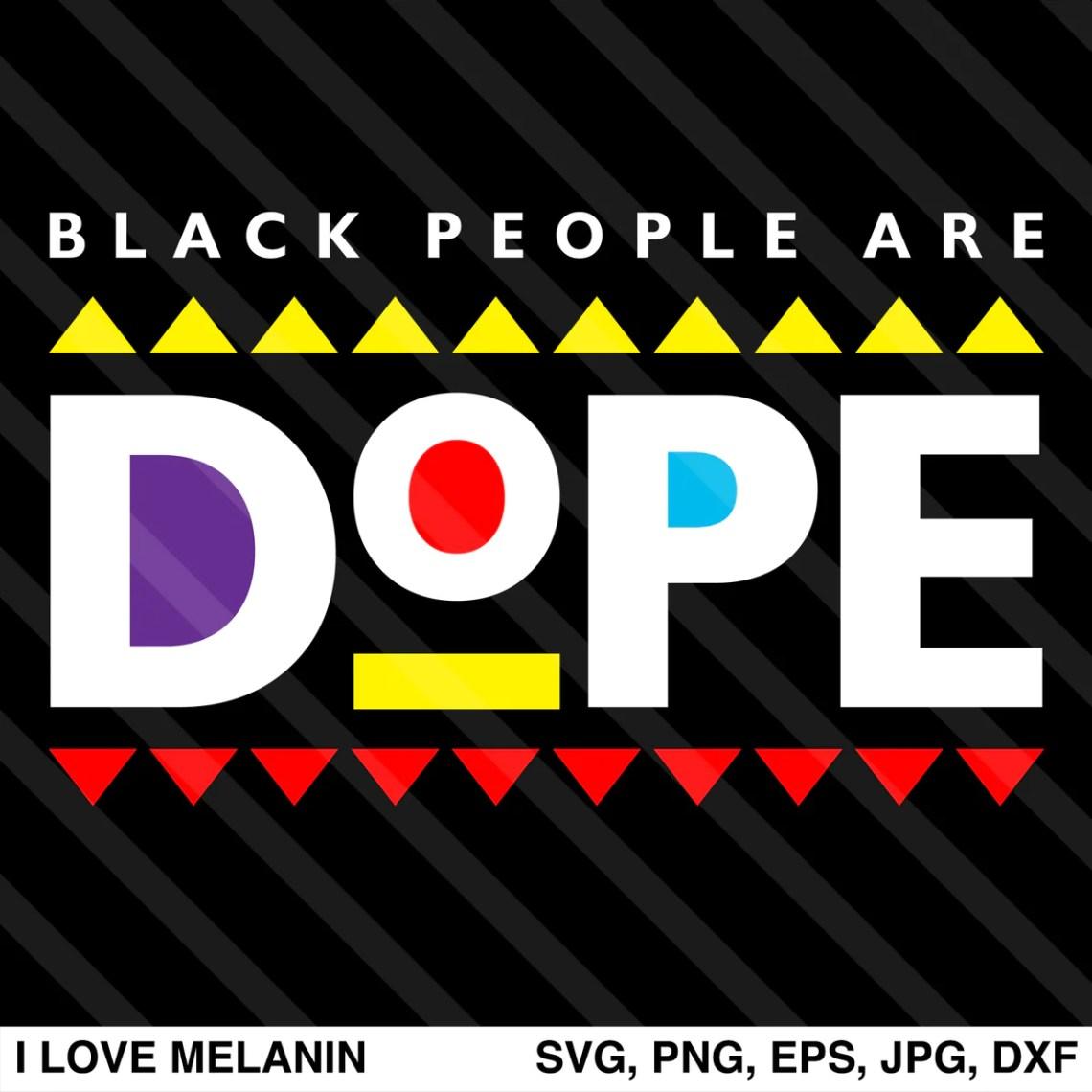 Download Black People Are Dope SVG - I Love Melanin