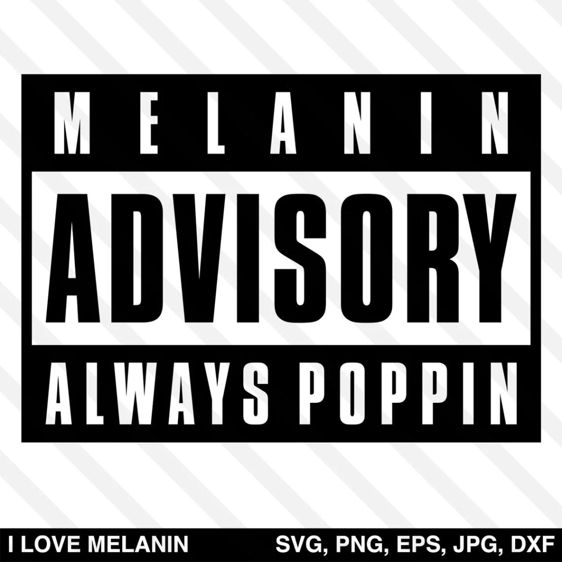 Download Melanin Advisory Always Poppin SVG - I Love Melanin