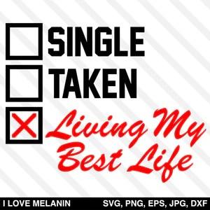 single taken living my