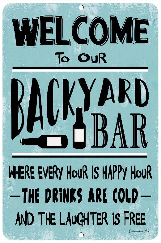 dyenamic art welcome to our backyard bar metal sign lightweight aluminum home decor indoor outdoor metal sign with pre drilled holes wall art