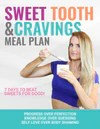 Sweet Tooth & Cravings Secrets & Recipe Guide