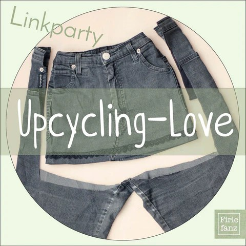 Neue Linkparty: Upcycling-Love | Firlefanz Blog