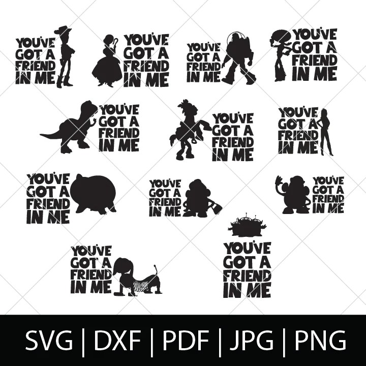 You Ve Got A Friend In Me V2 Toy Story Svg Bundle