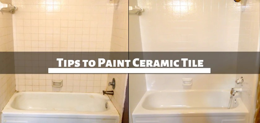 tips to paint ceramic tile truworth homes