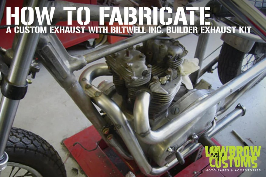 https www lowbrowcustoms com blogs motorcycle how to guides how to build a custom exhaust system for motorcycle