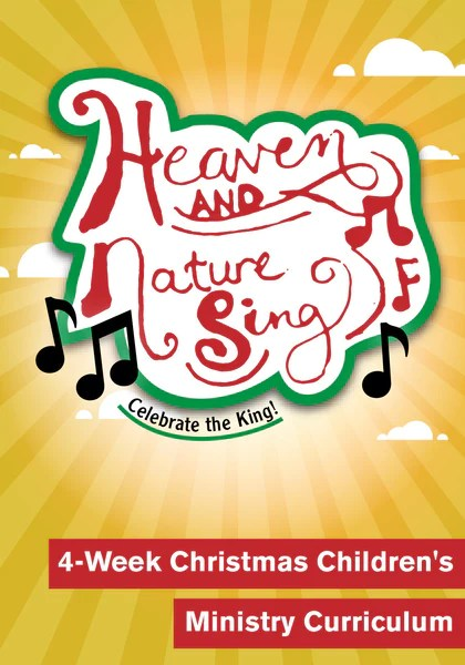Heaven And Nature Sing 4 Week Christmas Childrens