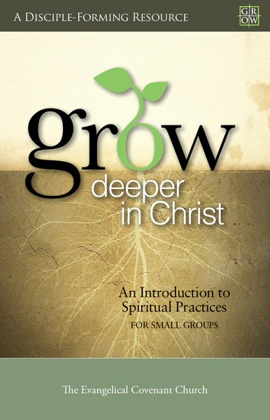 Grow Deeper in Christ An Introduction to Spiritual Practices for Smal  Covenant Bookstore