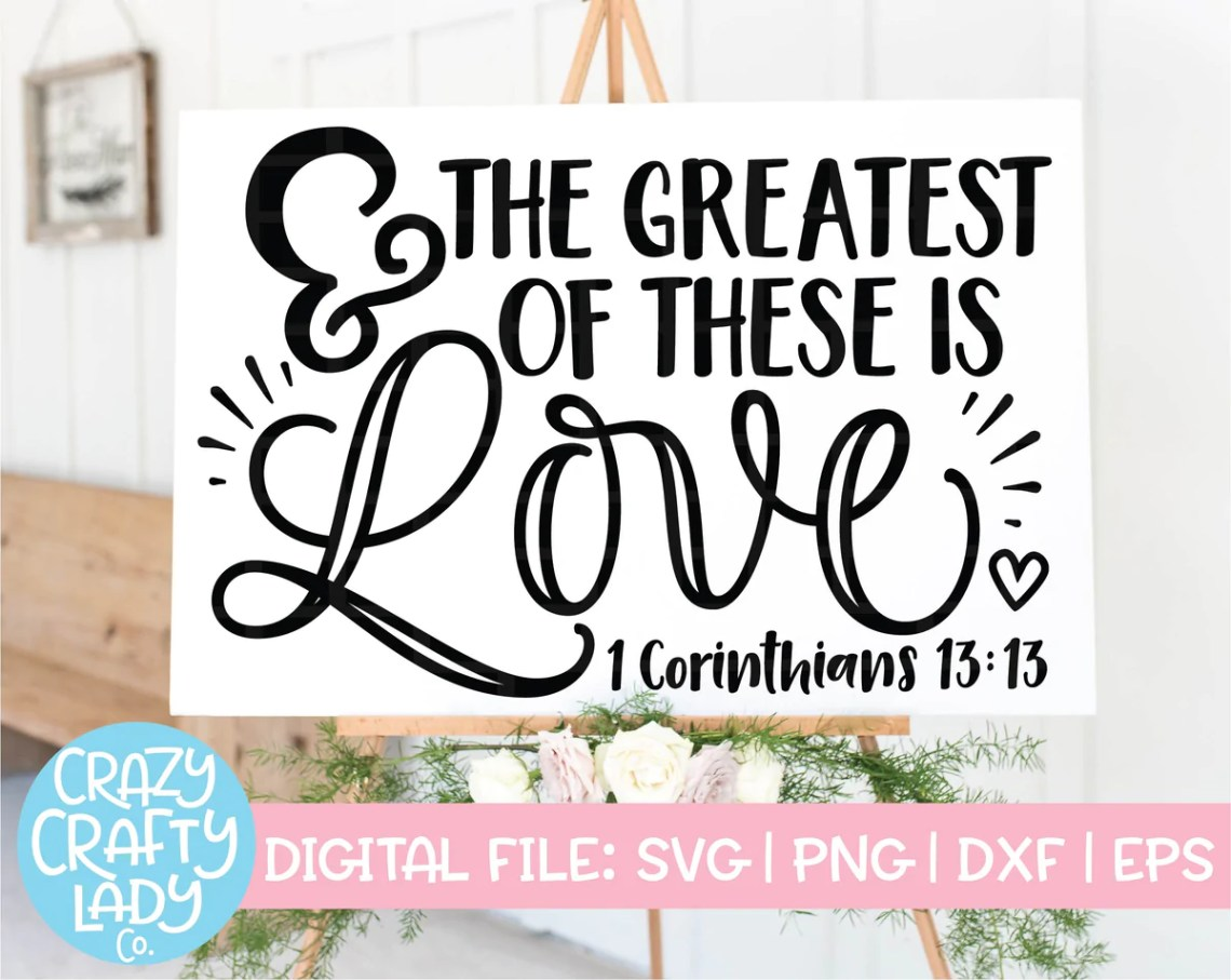 Download And the Greatest of These Is Love SVG Cut File - Crazy ...